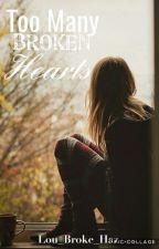 Too Many Broken Hearts. by xAwkward_Ariesx