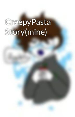 CreepyPasta Story(mine) by bitzfits
