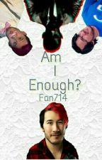 Am I Enough? (Reader X Markiplier X Warfstache X Darkiplier X Googleplier) by Fan714