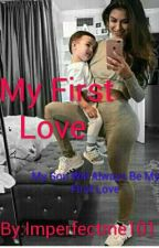 My First Love  by Imperfectme101