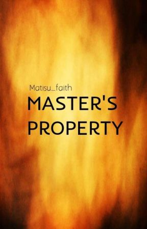 MASTER'S PROPERTY (boyxboy-COMPLETED)  by Matisu_faith