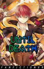 Until Death || Karma Akabane x Reader by FanfictionXR