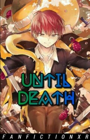 Until Death || Karma Akabane x Reader by FanfictionXR