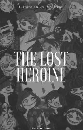 LOST HEROINE. by decayedangels