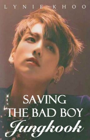 Saving The Bad Boy Jungkook ♕ by crystaellized
