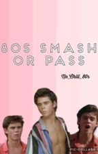 80s Smash Or Pass by Daddy-Dobrik