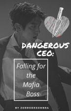 Dangerous CEO; Falling for the Mafia Boss by ZorroDeSombra