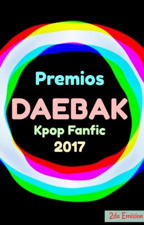- CERRADO - Premios DAEBAK KpopFanfic 2017 by Premios_Daebak