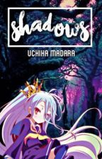 shadows《uchiha madara》 by mafiaxqueen