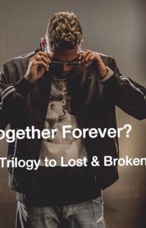 Together Forever? (Trilogy to Lost & Broken CB love story) by Amourjayy04