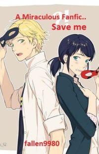 Save Me (Miraculous Ladybug Fan Fiction) cover