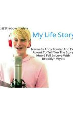 My Life Story {Ft. Andy Fowler}  by Shadow_Icelyn