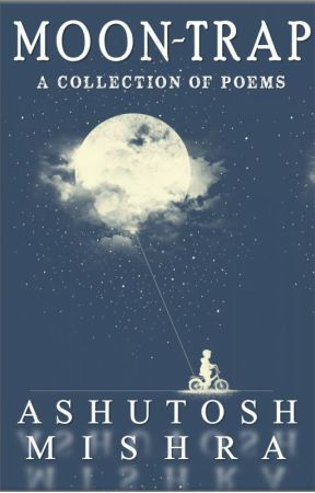 MOONTRAP:  A collection of English Poems by MisterAugust