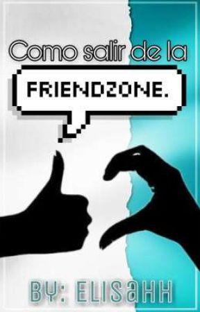 Como Salir De La Friendzone Acaso Estoy En La Friendzone Wattpad