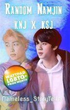 Random Namjin : knj x ksj by Nameless_StoryTeller