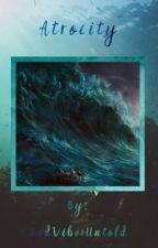 Atrocity: A Dark Percy Fanfiction by BadVibesInfinity