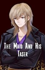 The Maid And His Taser |Vanderwood x Reader| by Someone12345else