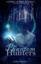 Phantom Hunters | Saphir Casters Academy by dark_affinity