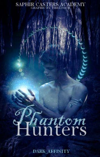 Phantom Hunters | Saphir Casters Academy