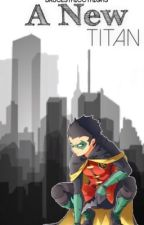 » A  New Titan «   (Damian Wayne X Reader ) by BrucesThiccThighs