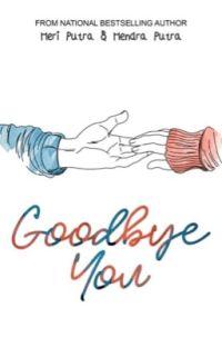 GOODBYE YOU (Tersedia di Gramedia) cover