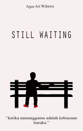 Still Waiting by agusari_wibawa