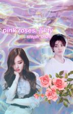 pink roses. || l.ty by steph_0926