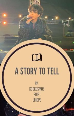 A Story To Tell ✔ by kookosmos