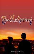 Bulletproof (Querio Series #1) by Barneyeols