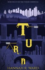 Turn: Book One of the Time Turner Chronicles by mahana258