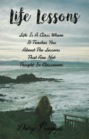 Life Lessons by DaisyPragnya
