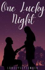 One Lucky Night by LovelySeptember