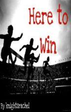 Here to Win (Walker Boys Sequel) by knightsrachel