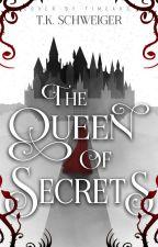 The Queen of Secrets von Fantastical-Ink