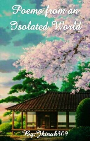 Poems from an Isolated World by Jhinuk309