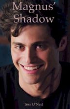 Magnus' Shadow (Alec Lightwood Love Story) by WrenWrites11