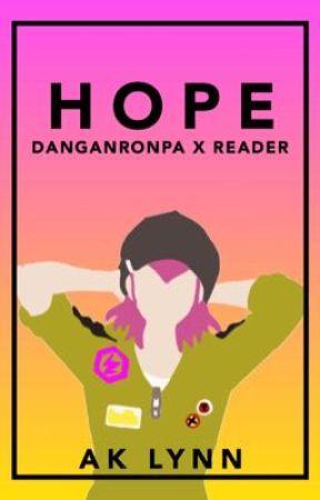 Hope [Danganronpa x Reader] by inactive_account001