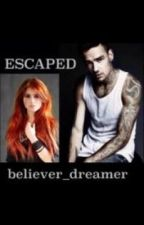 Escaped by believer_dreamer