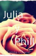 Epílogo: Julia y Phill by YamilaGularte