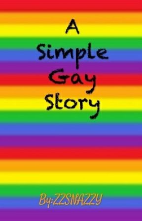A Simple Gay Story by ZZSNAZZY