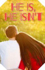 He Is, He Isn't by mer-remni