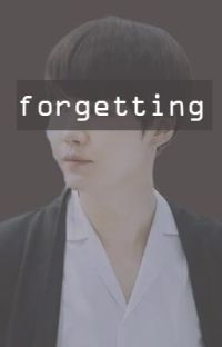 Forgetting • Min Yoongi x Reader cover