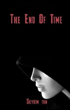 The End of Time (zombie apocalypse book) by skyrim_fan