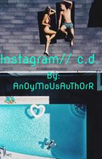 Instagram// c.d. by AnOyMoUsAuThOrR