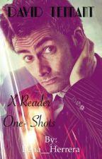 David Tennant X Reader One shots  by Lena__Herrera