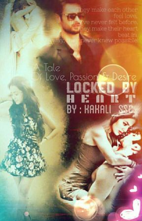 Locked By Heart. (Slow updates) (On Hold)  by Kakali_SSC