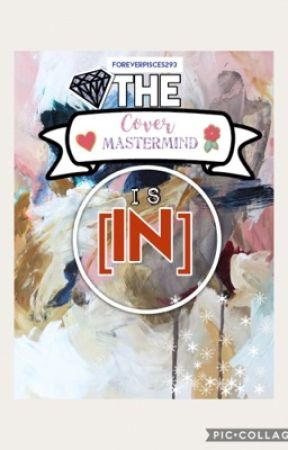 The Cover Mastermind is In by ForeverPisces293