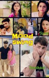 Mood Swing (Completed) by NdsgSwasan