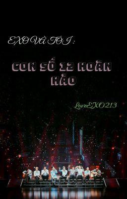 EXO Và Tôi : Con Số 12 Hoàn Hảo (Hoàn)