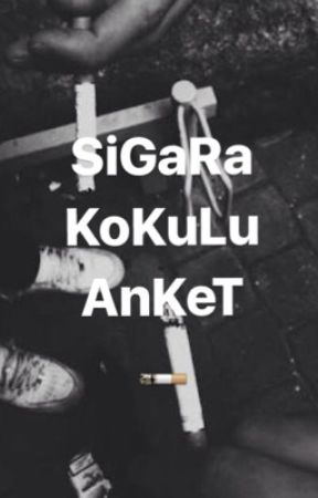 SİGARA KOKULU ANKET by ultrasmokex_